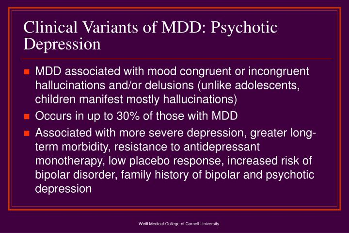 Clinical Variants of MDD: Psychotic  Depression