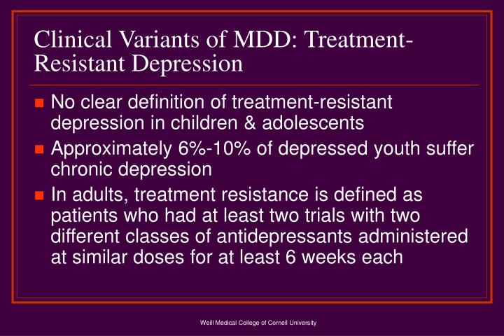 Clinical Variants of MDD: Treatment-Resistant Depression