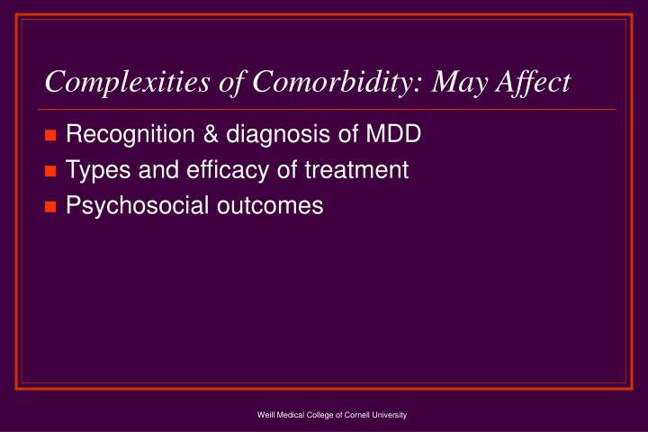 Complexities of Comorbidity: May Affect