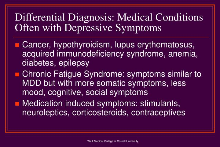 Differential Diagnosis: Medical Conditions Often with Depressive Symptoms