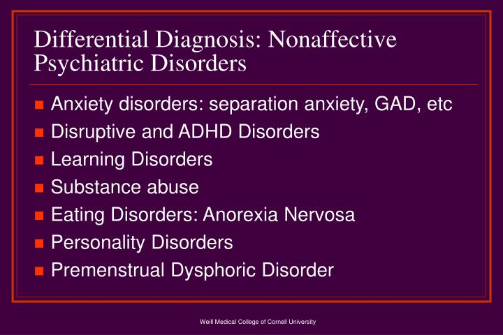 Differential Diagnosis: Nonaffective Psychiatric Disorders
