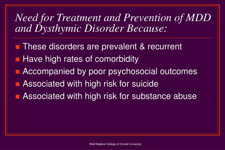 Need for treatment and prevention of mdd and dysthymic disorder because