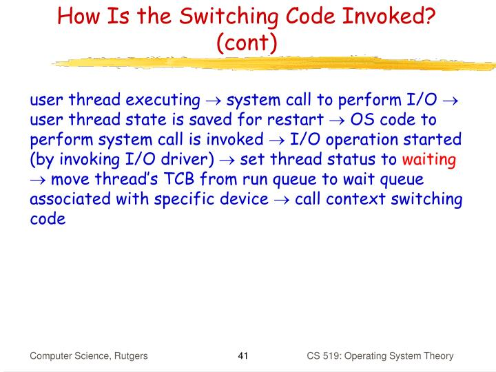 How Is the Switching Code Invoked? (cont)