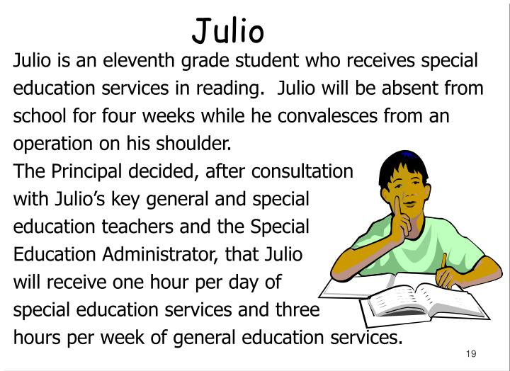 Julio is an eleventh grade student who receives special