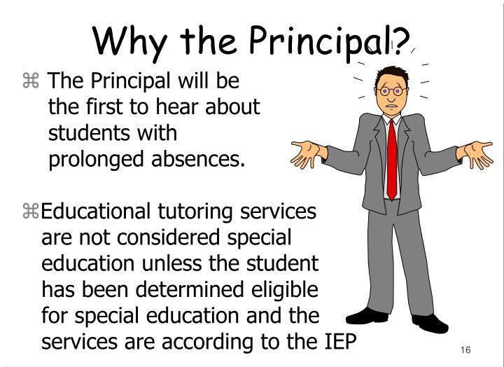 The Principal will be