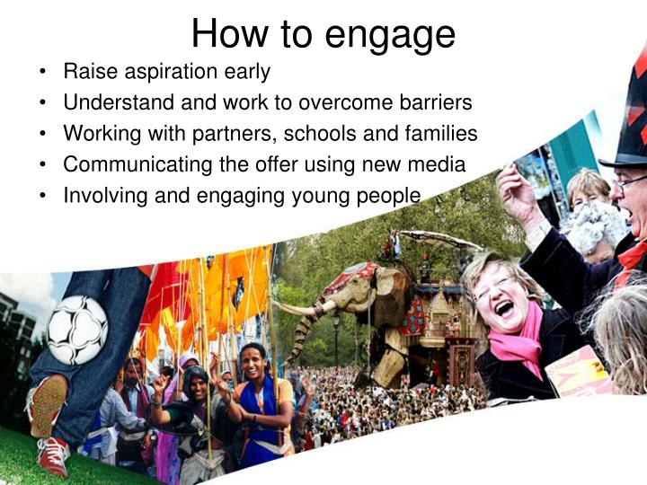 How to engage