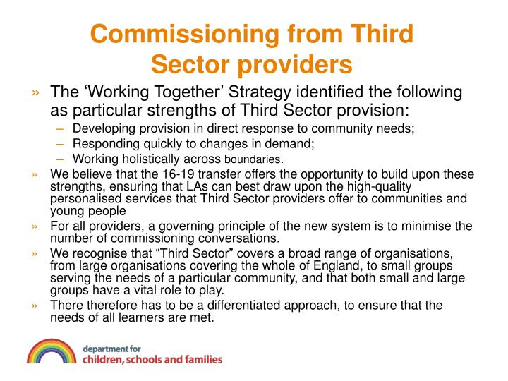 The 'Working Together' Strategy identified the following as particular strengths of Third Sector provision: