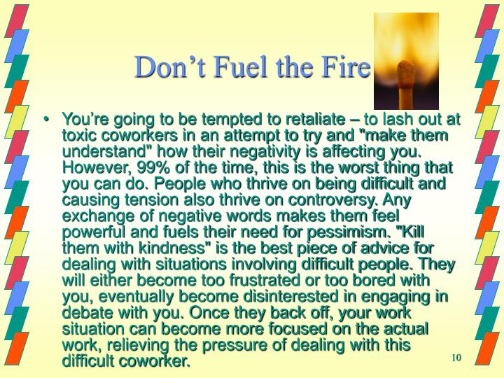 Don't Fuel the Fire