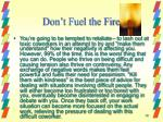 don t fuel the fire