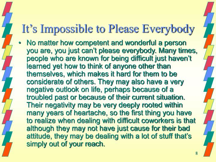 It's Impossible to Please Everybody
