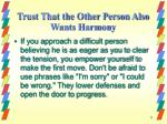 trust that the other person also wants harmony