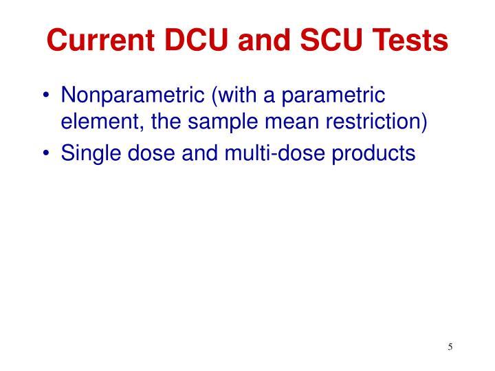 Current DCU and SCU Tests