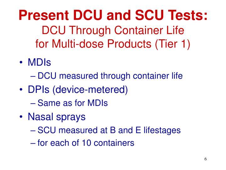 Present DCU and SCU Tests: