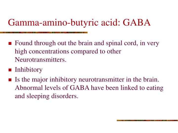 Gamma-amino-butyric acid: GABA