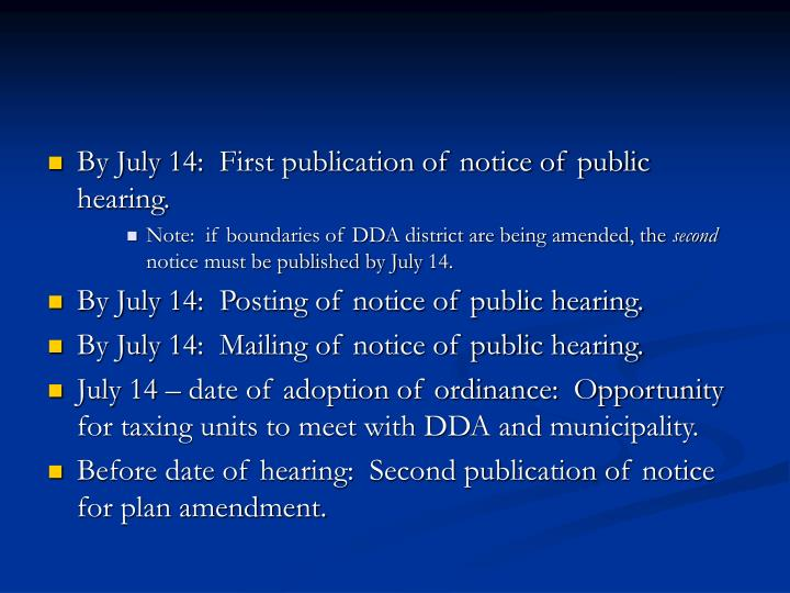 By July 14:  First publication of notice of public hearing.