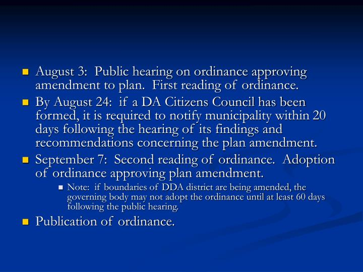 August 3:  Public hearing on ordinance approving amendment to plan.  First reading of ordinance.
