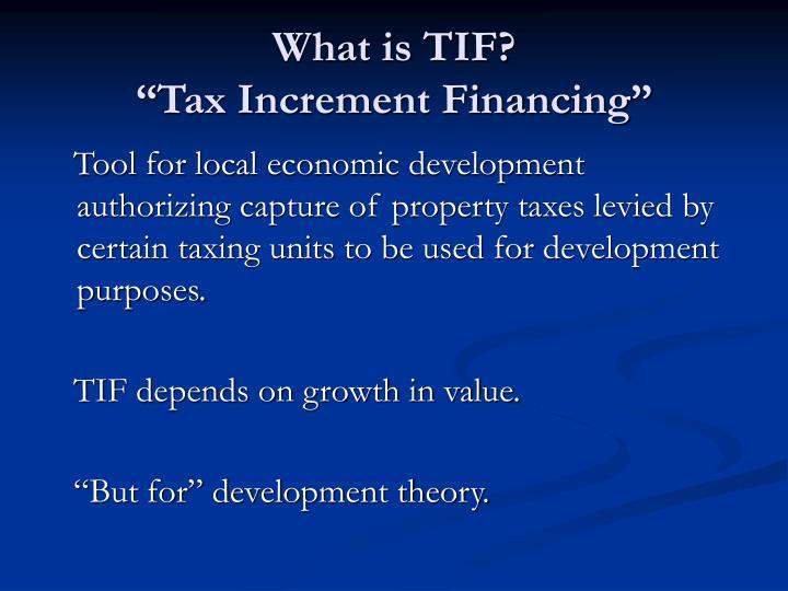 What is TIF?
