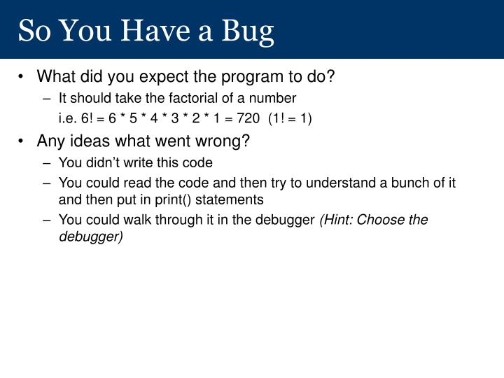 So You Have a Bug