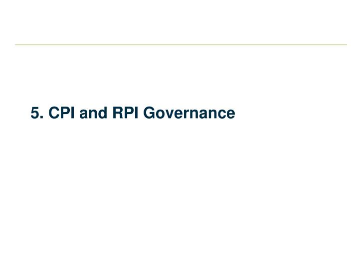 5. CPI and RPI Governance