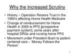 why the increased scrutiny