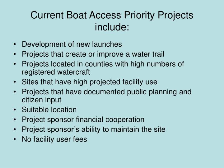 Current Boat Access Priority Projects include: