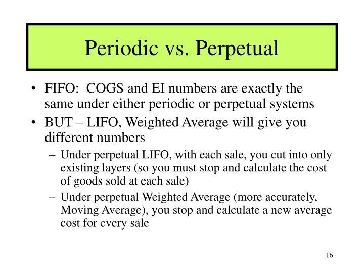 Periodic vs. Perpetual