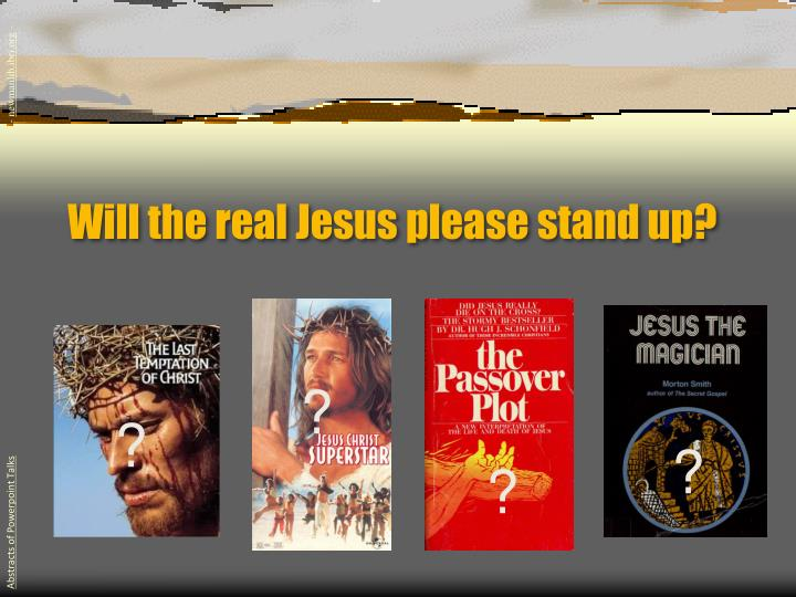 Will the real jesus please stand up
