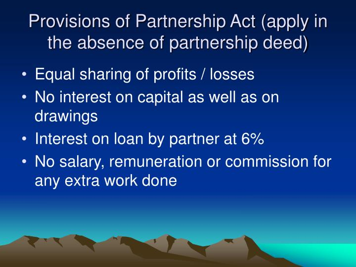 Provisions of Partnership Act (apply in the absence of partnership deed)