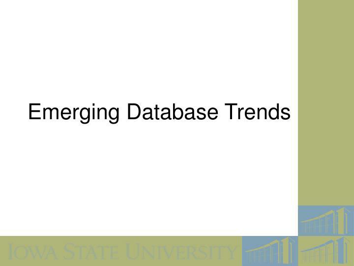 Emerging Database Trends