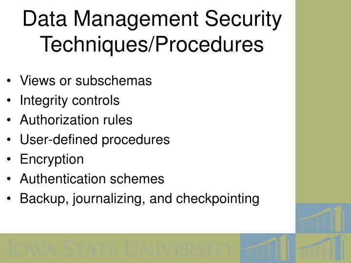 Data Management Security Techniques/Procedures