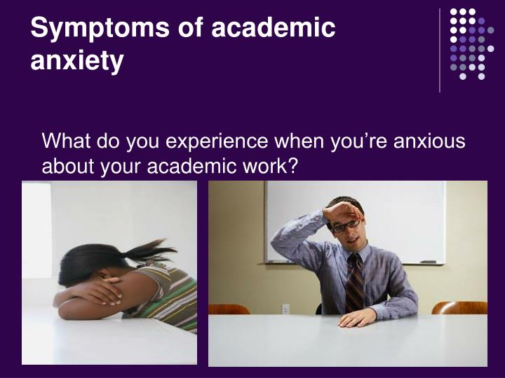 What do you experience when you're anxious