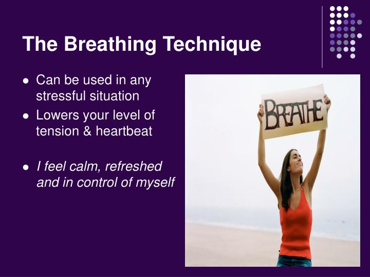 The Breathing Technique