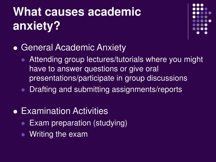 What causes academic anxiety
