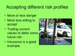 accepting different risk profiles