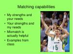 matching capabilities