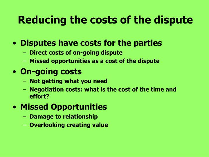 Reducing the costs of the dispute