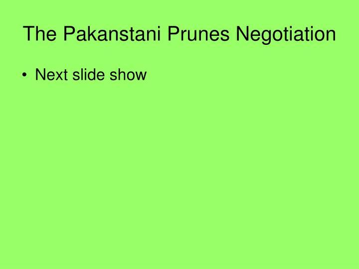 The Pakanstani Prunes Negotiation