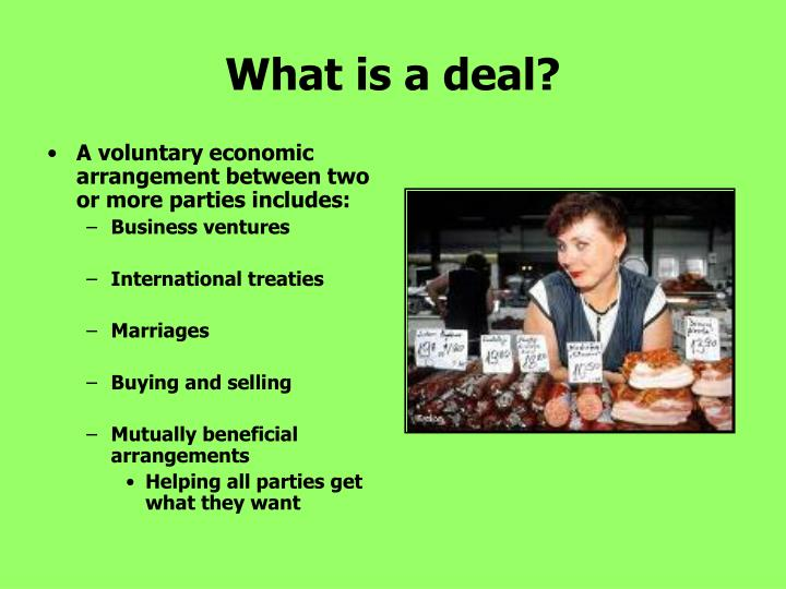 What is a deal?