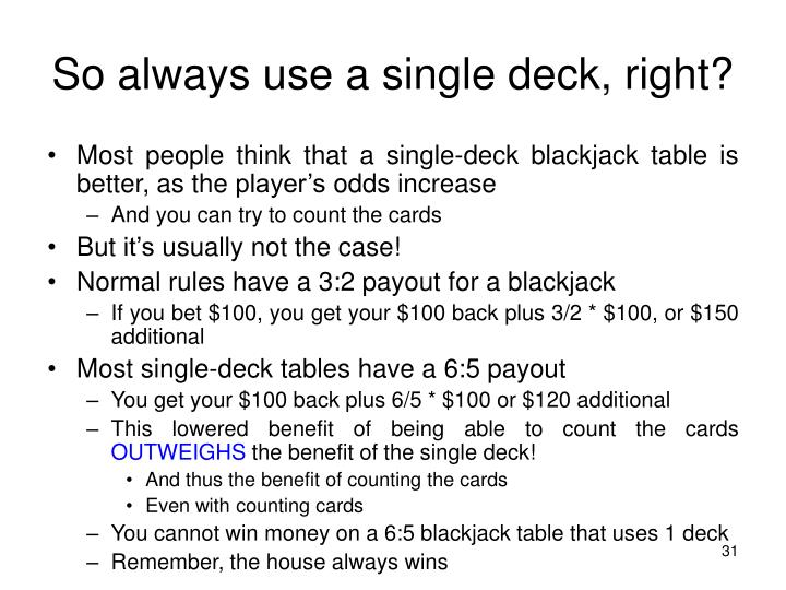 So always use a single deck, right?
