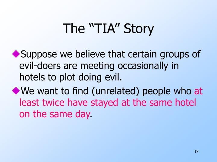 """The """"TIA"""" Story"""