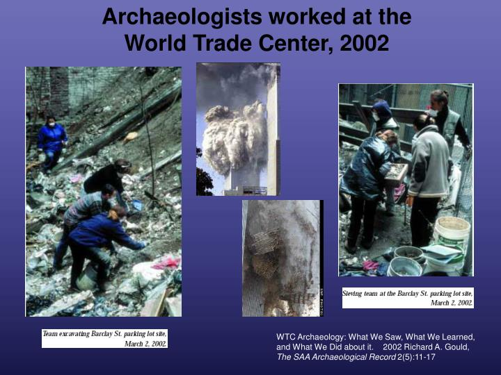Archaeologists worked at the World Trade Center, 2002