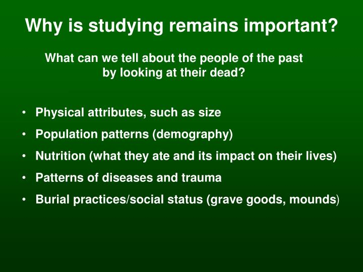 Why is studying remains important?