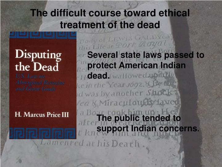 The difficult course toward ethical treatment of the dead