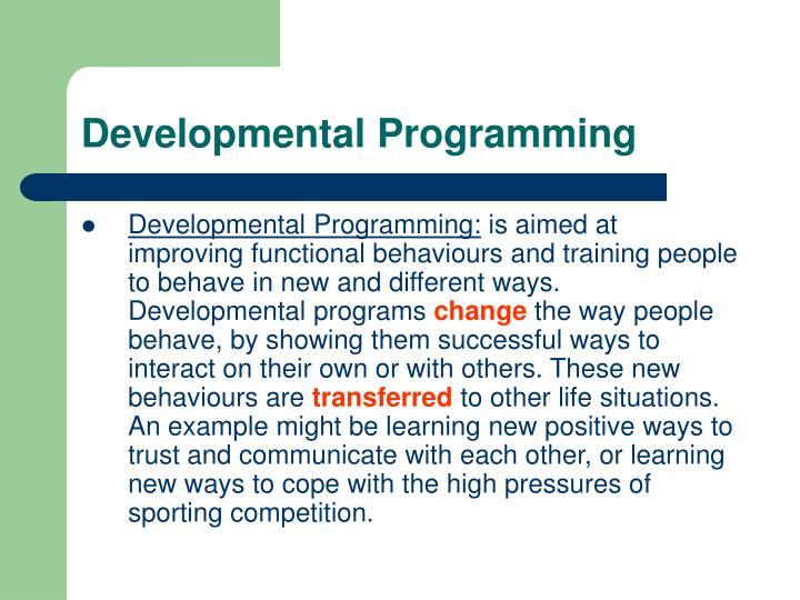 Developmental Programming