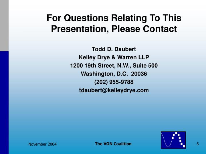 For Questions Relating To This Presentation, Please Contact