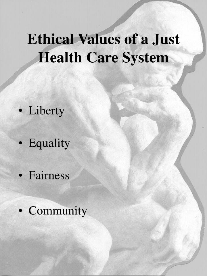 Ethical Values of a Just Health Care System