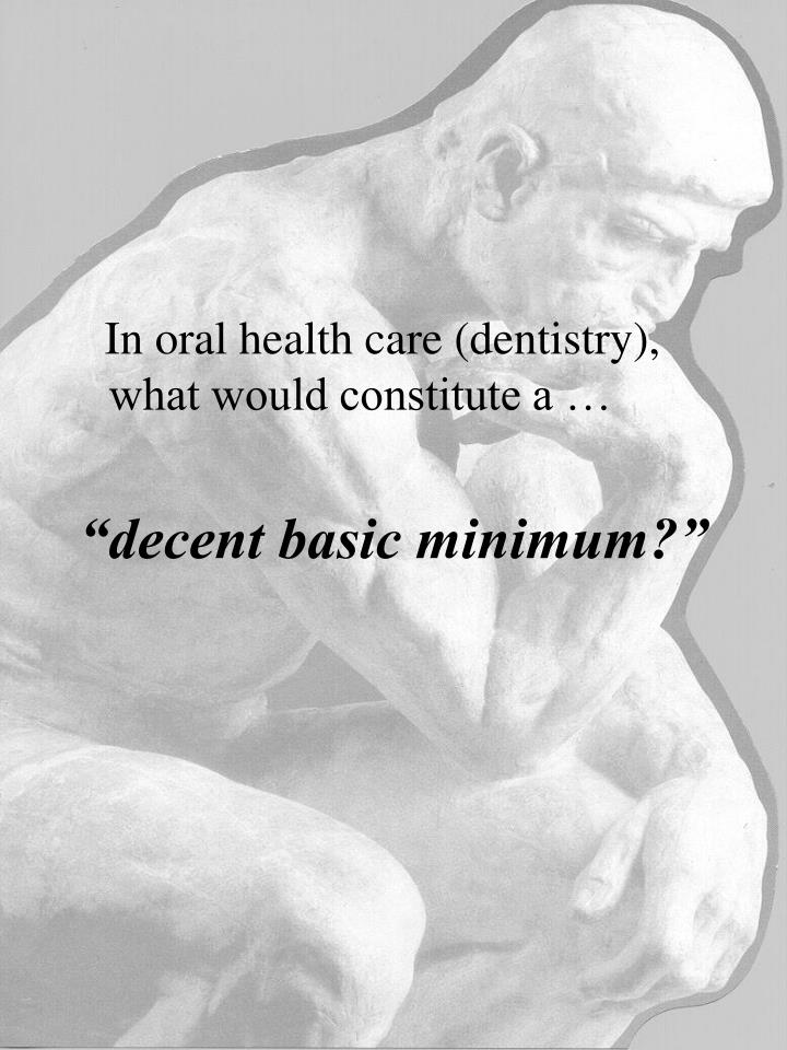 In oral health care (dentistry), what would constitute a …