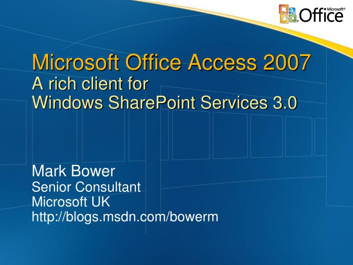 microsoft office access 2007 a rich client for windows sharepoint services 3 0