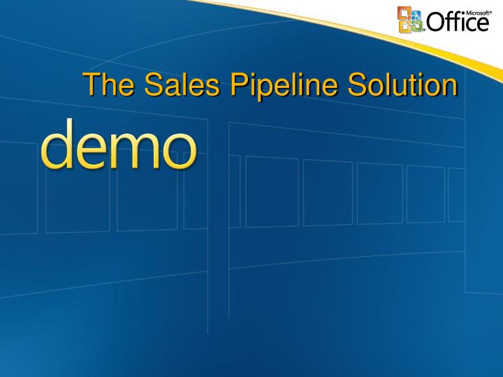 The Sales Pipeline Solution