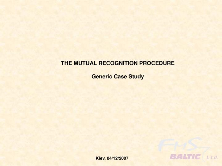 THE MUTUAL RECOGNITION PROCEDURE